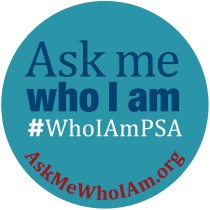 Ask Me Who I am PSA video Link